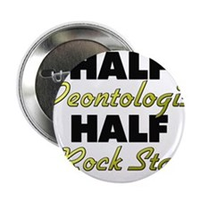 "Half Deontologist Half Rock Star 2.25"" Button"