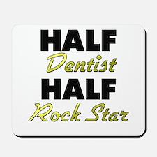 Half Dentist Half Rock Star Mousepad