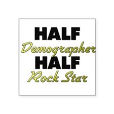 Half Demographer Half Rock Star Sticker