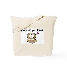 Hoot Do You Love? Tote Bag