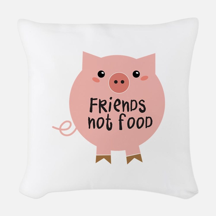 friends not food Woven Throw Pillow