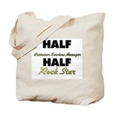 Half Customer Services Manager Half Rock Star Tote