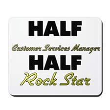 Half Customer Services Manager Half Rock Star Mous