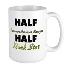 Half Customer Services Manager Half Rock Star Mugs