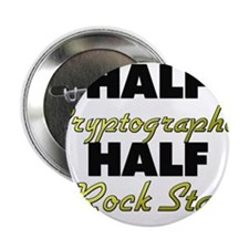 "Half Cryptographer Half Rock Star 2.25"" Button"