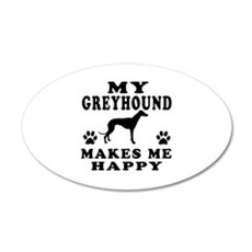 My Greyhound makes me happy Wall Decal