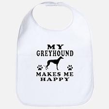 My Greyhound makes me happy Bib