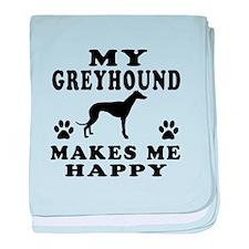 My Greyhound makes me happy baby blanket