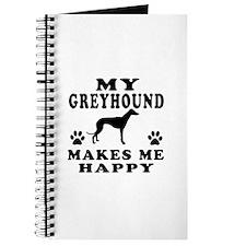 My Greyhound makes me happy Journal