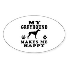 My Greyhound makes me happy Decal