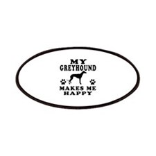 My Greyhound makes me happy Patches