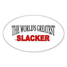 """The World's Greatest Slacker"" Oval Decal"