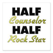 "Half Counselor Half Rock Star Square Car Magnet 3"""