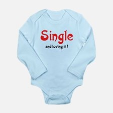 Single.and loving it Body Suit
