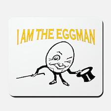 I AM THE EGGMAN Mousepad