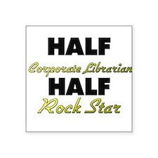 Half Corporate Librarian Half Rock Star Sticker