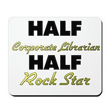 Half Corporate Librarian Half Rock Star Mousepad