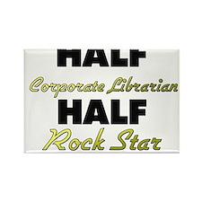 Half Corporate Librarian Half Rock Star Magnets