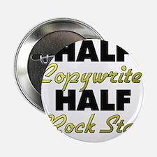 "Half Copywriter Half Rock Star 2.25"" Button"
