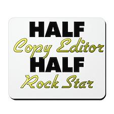 Half Copy Editor Half Rock Star Mousepad