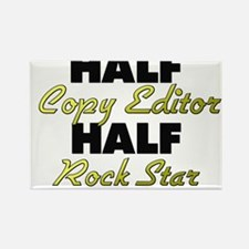 Half Copy Editor Half Rock Star Magnets