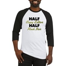 Half Copy Editor Half Rock Star Baseball Jersey