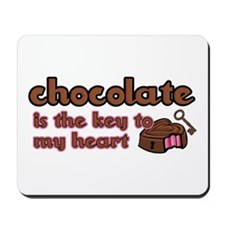 Chocolate Is The Key Mousepad