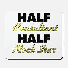 Half Consultant Half Rock Star Mousepad