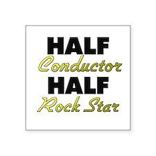 Half Conductor Half Rock Star Sticker