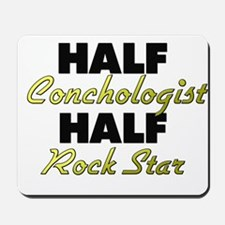 Half Conchologist Half Rock Star Mousepad