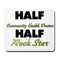 Half Community Health Doctor Half Rock Star Mousep