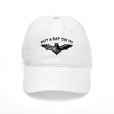 Put A Bat On It Baseball Baseball Cap
