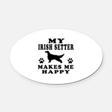 My Irish Setter makes me happy Oval Car Magnet