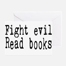 Fight Evil. Read Books. Greeting Cards