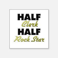 Half Clerk Half Rock Star Sticker