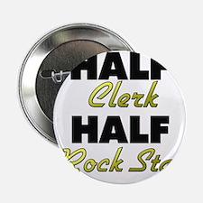 """Half Clerk Half Rock Star 2.25"""" Button"""