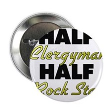 "Half Clergyman Half Rock Star 2.25"" Button"