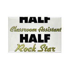 Half Classroom Assistant Half Rock Star Magnets
