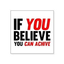 If You Believe You Can Achive Sticker