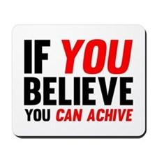 If You Believe You Can Achive Mousepad