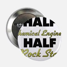 "Half Chemical Engineer Half Rock Star 2.25"" Button"
