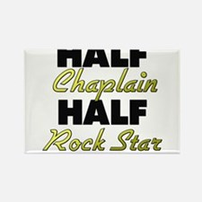 Half Chaplain Half Rock Star Magnets