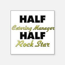 Half Catering Manager Half Rock Star Sticker