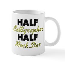 Half Calligrapher Half Rock Star Mugs