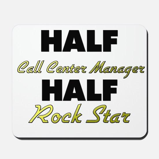 Half Call Center Manager Half Rock Star Mousepad