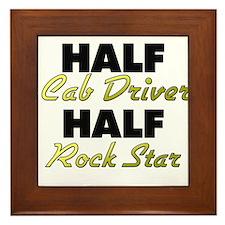 Half Cab Driver Half Rock Star Framed Tile
