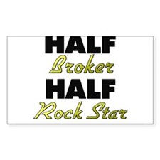 Half Broker Half Rock Star Decal