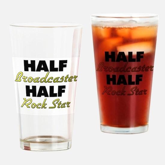 Half Broadcaster Half Rock Star Drinking Glass