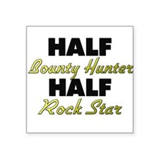 Half Bounty Hunter Half Rock Star Sticker