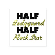 Half Bodyguard Half Rock Star Sticker